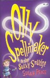 Susan Price review Olly Spellmaker and the Hairy Horror; Olly Spellmaker and the Sulky Smudge; Olly Spellmaker: Elf Alert!