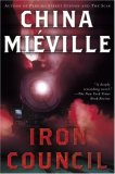 China Mieville New Crobuzon Perdido Steet Station, The Scar, Iron Council