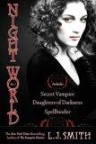 L.J. Smith Night World: 1. Secret Vampire 2. Daughters of Darkness 3. Spellbinder 4. Dark Angel 5. The Chosen 6. Soulmate