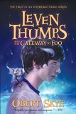 Obert Skye Leven Thumps 1. Gateway to Foo 2. Whispered Secret 3. Eyes of the Want children's fantasy book review