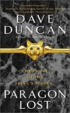 Paragon Lost, Impossible Odds, The Jaguar Knights Dave Duncan King's Blades