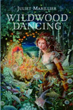 Wildwood Dancing Juliet Marillier review 1. Wildwood Dancing 2. Cybele's Secret