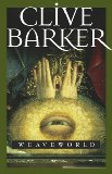 Clive Barker Weaveworld