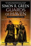 Simon R. Green Hawk and Fisher: Swords of Haven, Guards of Haven, Beyond the Blue Moon