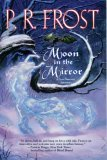 P.R. Frost Tess Noncoire 1. Hounding the Moon 2. Moon in the Mirror 3. Faery Moon