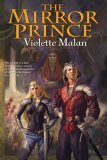 Violette Malan fantasy book reviews The Mirror Prince, Shadowlands