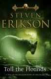 Steven Erikson Toll The Hounds Malazan Book of the Fallen 8 July 22, 2008