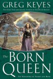 Greg Keyes Kingdoms of Thorn and Bone: The Briar King, The Charnal Prince, The Blood Knight, The Born Queen