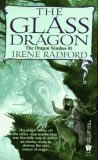 Irene Radford Dragon Nimbus: 1. The Glass Dragon 2. The Perfect Princess 3. The Loneliest Magician 4. The Wizard's Treasure Dragon Nimbus History: 1. The Dragon's Touchstone 2. The Last Battlemage 3. The Renegade Dragon