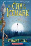 Stuart Hill The Icemark Chronicles 1. The Cry of the Icemark 2. Blade of Fire