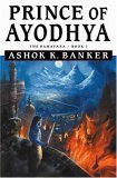 Ashok K. Banker Ramayana review 1. The Prince of Ayodhya 2. Siege of Mithila 3. Demons of Chitrakut 4. Armies of Hanuman 5. Bridge of Rama 6. King of Ayodhya
