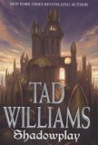 book review Tad Williams 1. Shadowmarch 2. Shadowplay 3. Shadowrise