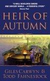 Giles Carwyn Todd Fahnestock: 1. Heir of Autumn 2. Mistress of Winter 3. Queen of Oblivion