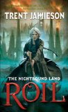 fantasy book reviews Trent Jamieson The Nightbound Land 1. Roil