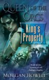 Morgan Howell Queen of the Orcs: 1. King's Property 2. Clan Daughter 3. Royal Destiny