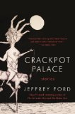 Jeffrey Ford The Fantasy Writer's Assistant: And Other Stories, Crackpot Palace: Stories
