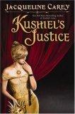 Jaqueline Carey Kushiel's Dart, Kushiel's Chosen, Kushiel's Avatar, Kushiel's Scion, Kushiel's Justice, Kushiel's Mercy
