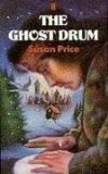 Susan Price Ghost World review 1. The Ghost Drum 2. Ghost Song 3. Ghost Dance