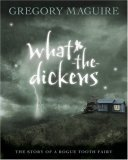 gregory macguire what the dickens review