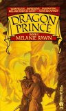 Melanie Rawn 1. Dragon Prince 2. The Star Scroll 3. Sun-Runner's Fire, Dragon Star: 1. Stronghold 2. The Dragon Token 3. Skybowl