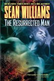Sean Williams Metal Fatigue, The Resurrected Man