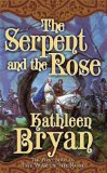 Kathleen Bryan (Judith Tarr) The War of the Rose 1. The Serpent and the Rose 2. The Golden Rose 3. The Last Paladin