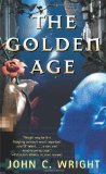 John C. Wright 1. The Golden Age: A Romance of the Far Future 2. The Phoenix Exultant: or, Dispossessed in Utopia 3. The Golden Transcendence: Or, The Last of the Masquerade