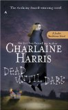 Charlaine Harris Sookie Stackhouse, Southern Vampire 1. Dead Until Dark 2. Living Dead in Dallas 3. Club Dead 4. Dead to the World 5. Dead as a Doornail 6. Definitely Dead 7. All Together Dead 8. From Dead to Worse 9. Dead and Gone