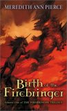Meredith Ann Pierce Firebringer review 1. Birth of the Firebringer 2. Dark Moon 3. The Son of Summer Stars