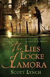 Scott Lynch fantasy book reviews The Gentleman Bastard: 1. The Lies of Locke Lamora 2. Red Seas Under Red Skies 3. The Republic of Thieves 4. The Thorn of Emberlain 5. The Ministry of Necessity 6. The Mage and the Master Spy 6. Inherit the Night