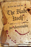 Joe Abercrombie The First Law 1. The Blade Itself 2. Before They are Hanged 3. The Last Argument of Kings