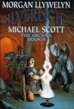 Morgan Llywelyn Michael Scott fantasy book reviews Arcana: 1. Silverhand 2. Silverlight