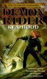Dave Duncan The YEars of Longdirk: Demon Sword, Demon RIder, Demon Knight as Ken Hood
