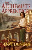 Dave Duncan Venice: 1. The Alchemist's Apprentice 2. The Alchemist's Code 3. The Alchemist's Pursuit