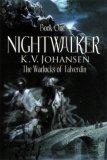 K.V. Johansen Warlocks of Talverdin review 1. Nightwalker 2. Treason in Eswy 3. Warden of Greyrock