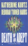 Katherine Kurtz Deborah Turner Harris review 1. The Adept 2. The Lodge of the Lynx 3. The Templar Treasure 4. Dagger Magic 5. Death of an Adept