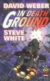Science Fiction Book Reviews David Weber and Steve White 1. Insurrection 2. Crusade 3. In Death Ground 4. The Shiva Option