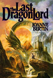 Dragonlord The Last Dragonlord, Dragon and Phoenix Joanne Bertin reviews