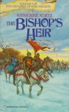 Katherine Kurtz Deryni The Histories of King Kelson: The Bishop's Heir, The King's Justice, Quest for Saint Camber