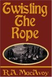 book review R.A. MacAvoy Twisting the Rope