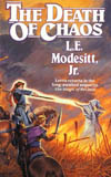L.E. Modesitt Jr. Saga of Recluce: The Magic of Recluce, The Towers of the Sunset, The Magic Engineer, The Order War, The Death of Chaos, Fall of Angels, The Chaos Balance