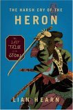 Lian Hearn Tales of the Otori 1. Across the Nightingale Floor 2. Grass for his Pillow 3. Brilliance of the Moon 4. The Harsh Cry of the Heron 5. Heaven's Net is Wide