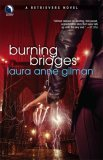 Retrievers Laura Anne Gilman review 1. Staying Dead 2. Curse the Dark 3. Bring It on 4. Burning Bridges 5. Free Fall