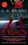 L.A. Banks Vampire Huntress review 1. Minion 2. The Awakening 3. The Hunted 4. The Bitten 5. The Forbidden 6. The Damned 7. The Forsaken 8. The Wicked 9. The Cursed 10. The Darkness 11. The Shadows