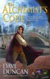 Dave Duncan Venice: 1. The Alchemist's Apprentice 2. The Alchemist's Code 3. The Alchemist's Pursuit