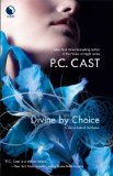 PC Cast Partholon 1. Divine by Mistake 2. Divine by Choice 3. Divine by Blood 4. Elphame's Choice 5. Brighid's Quest book review