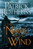 Patrick Rothfuss The Kingkiller Chronicle: 1. The Name of the Wind 2. The Wise Man's Fear