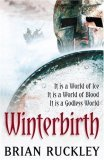 Brian Ruckley fantasy book reviews The Godless World: 1. Winterbirth 2. Bloodheir 3. Fall of Thanes