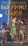 John Moore Bad Prince CHarlie