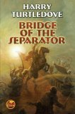 Harry Turtledove review Bridge of the Separator